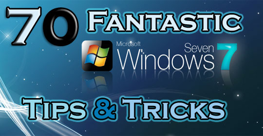 70 tips and tricks for windows 7